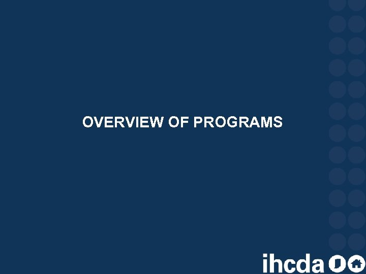 OVERVIEW OF PROGRAMS