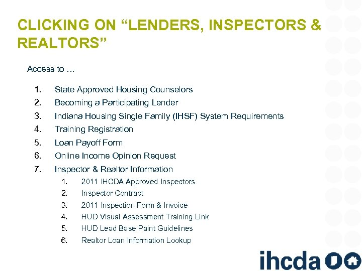 "CLICKING ON ""LENDERS, INSPECTORS & REALTORS"" Access to … 1. State Approved Housing Counselors"