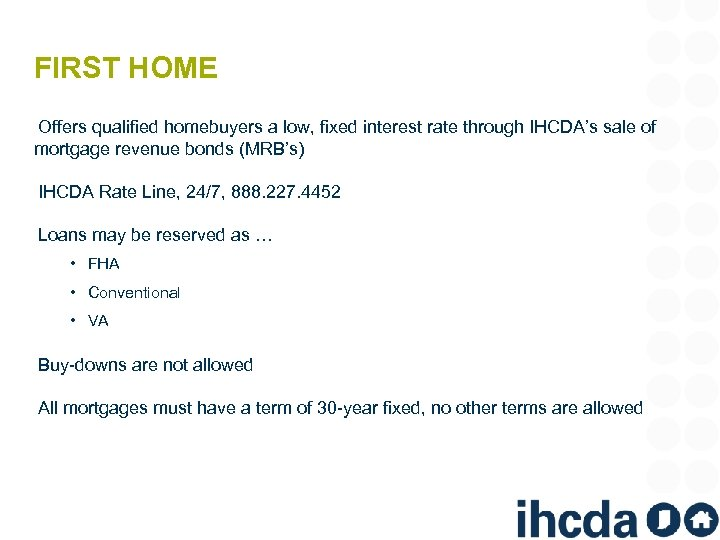 FIRST HOME Offers qualified homebuyers a low, fixed interest rate through IHCDA's sale of