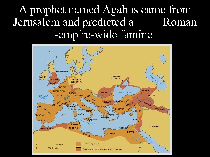 A prophet named Agabus came from Jerusalem and predicted a Roman -empire-wide famine.