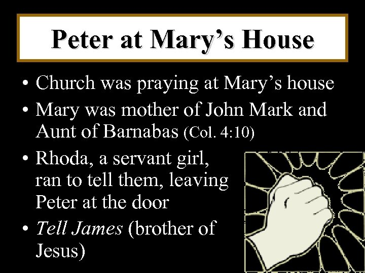Peter at Mary's House • Church was praying at Mary's house • Mary was