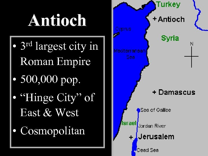 Antioch • 3 rd largest city in Roman Empire • 500, 000 pop. •