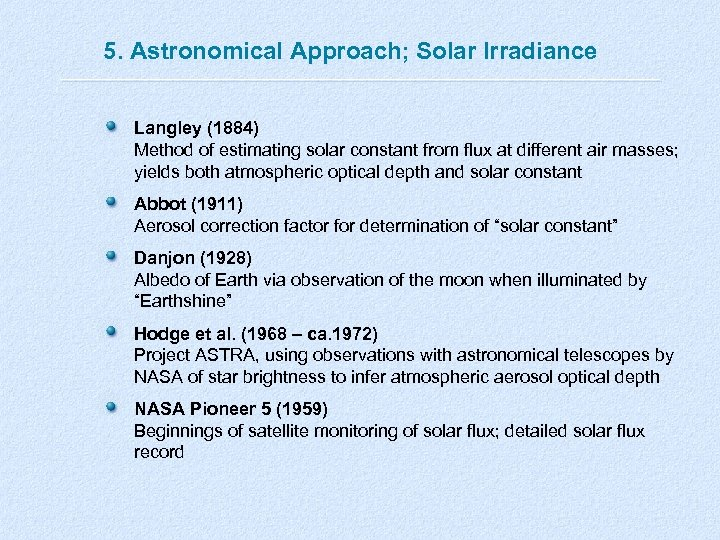 5. Astronomical Approach; Solar Irradiance Langley (1884) Method of estimating solar constant from flux