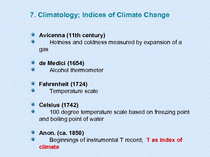 7. Climatology; Indices of Climate Change Avicenna (11 th century) Hotness and coldness measured