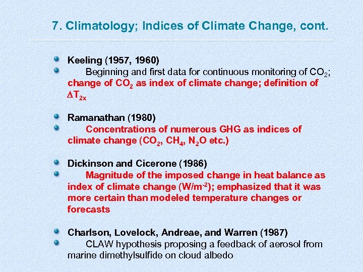 7. Climatology; Indices of Climate Change, cont. Keeling (1957, 1960) Beginning and first data