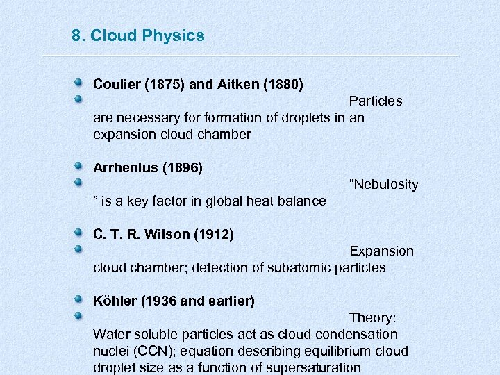 8. Cloud Physics Coulier (1875) and Aitken (1880) Particles are necessary formation of droplets