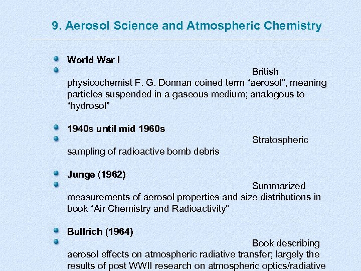 9. Aerosol Science and Atmospheric Chemistry World War I British physicochemist F. G. Donnan