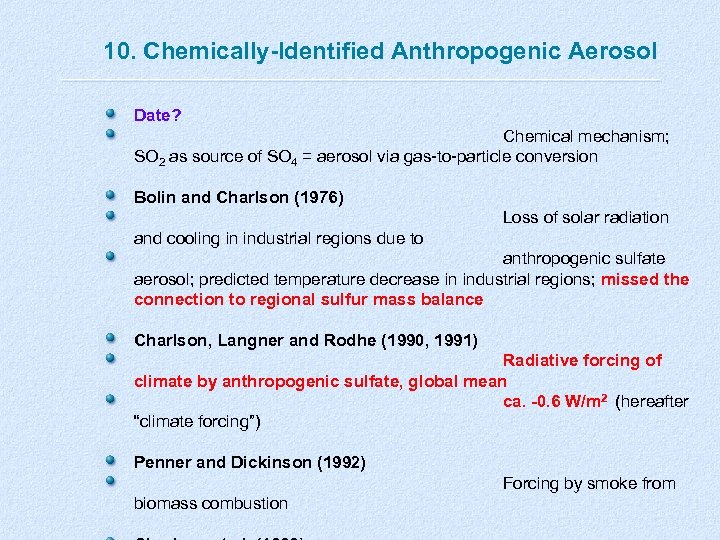 10. Chemically-Identified Anthropogenic Aerosol Date? Chemical mechanism; SO 2 as source of SO 4