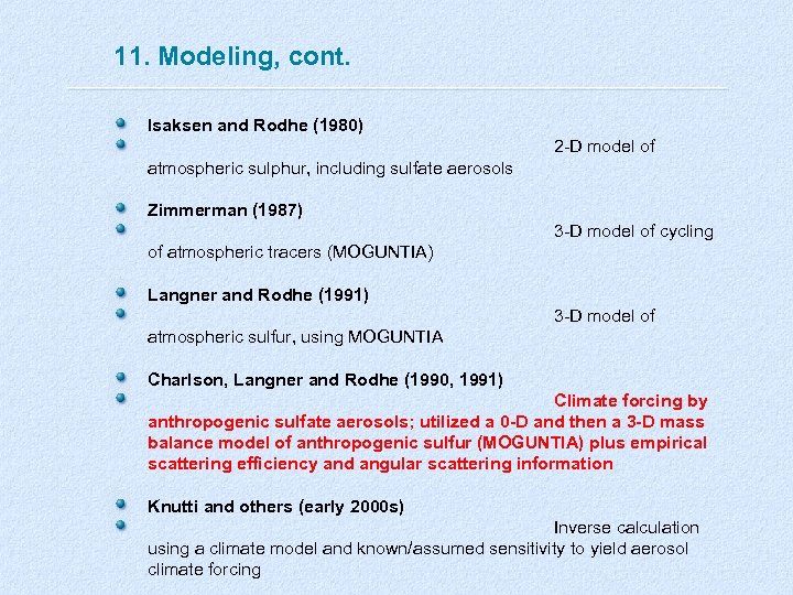 11. Modeling, cont. Isaksen and Rodhe (1980) 2 -D model of atmospheric sulphur, including