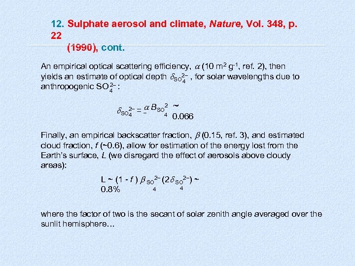 12. Sulphate aerosol and climate, Nature, Vol. 348, p. 22 (1990), cont. An empirical
