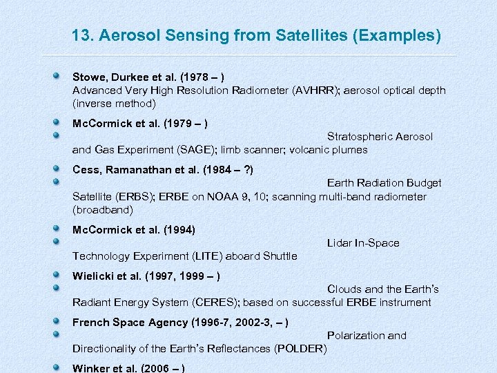 13. Aerosol Sensing from Satellites (Examples) Stowe, Durkee et al. (1978 – ) Advanced