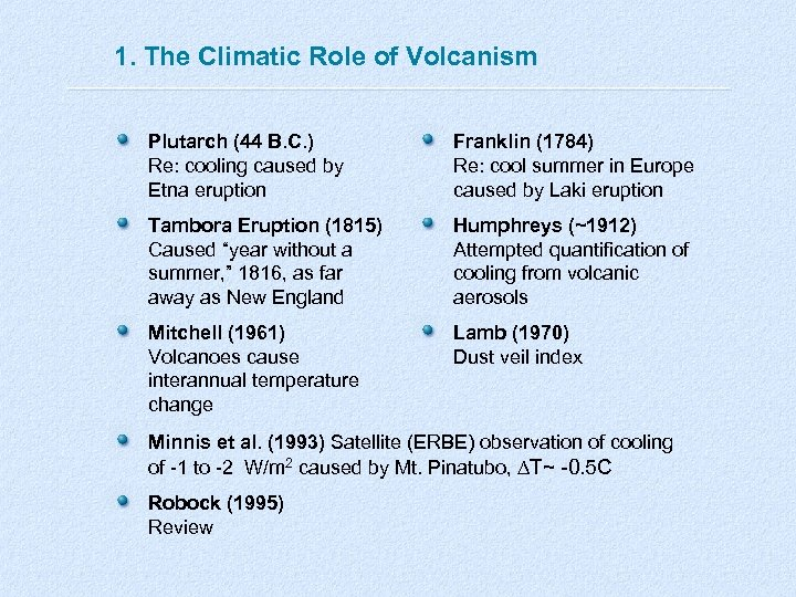 1. The Climatic Role of Volcanism Plutarch (44 B. C. ) Re: cooling caused