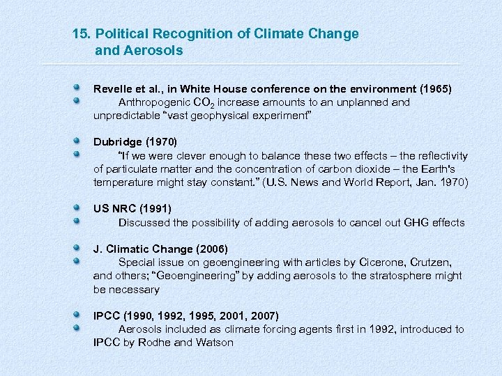 15. Political Recognition of Climate Change and Aerosols Revelle et al. , in White