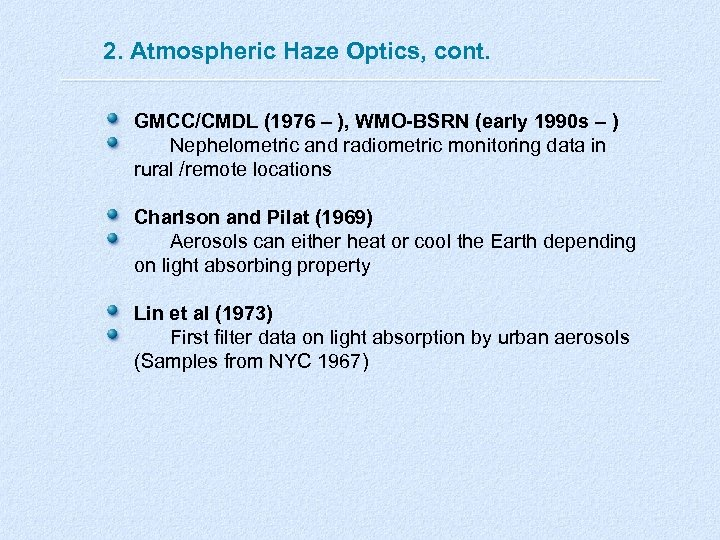 2. Atmospheric Haze Optics, cont. GMCC/CMDL (1976 – ), WMO-BSRN (early 1990 s –