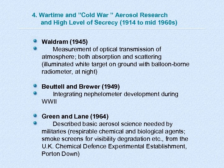 "4. Wartime and ""Cold War "" Aerosol Research and High Level of Secrecy (1914"