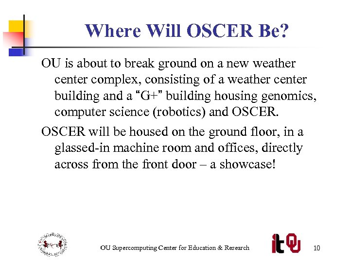 Where Will OSCER Be? OU is about to break ground on a new weather