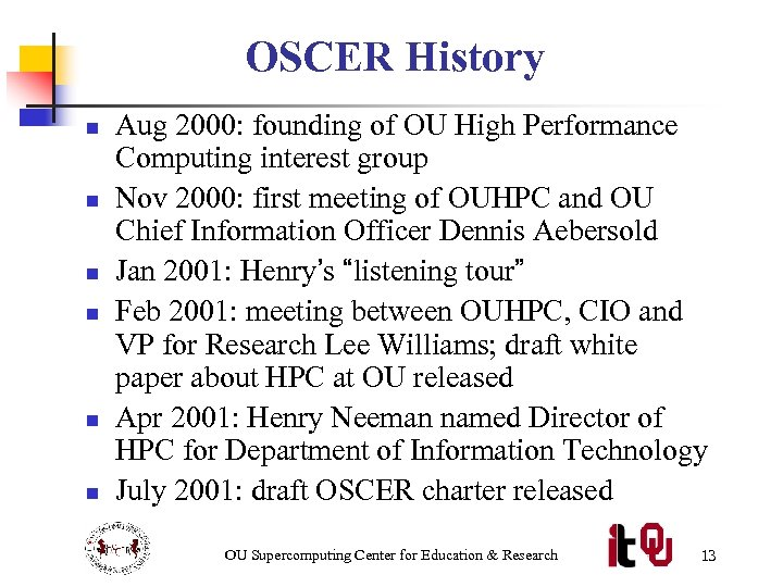 OSCER History n n n Aug 2000: founding of OU High Performance Computing interest