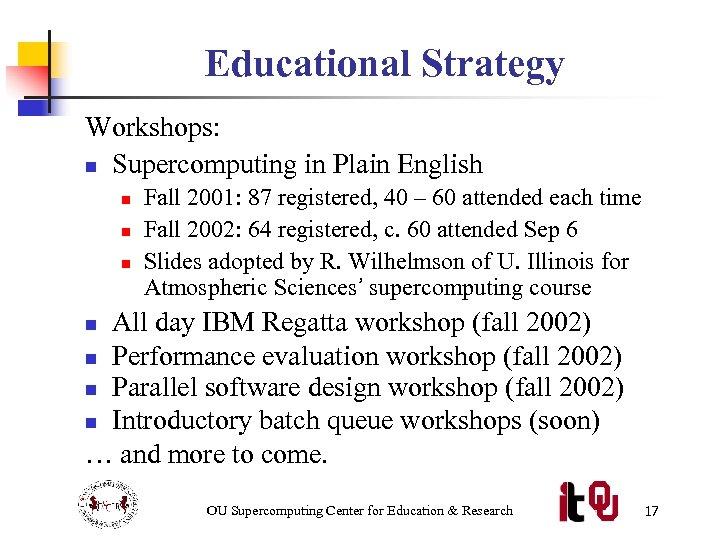 Educational Strategy Workshops: n Supercomputing in Plain English n n n Fall 2001: 87