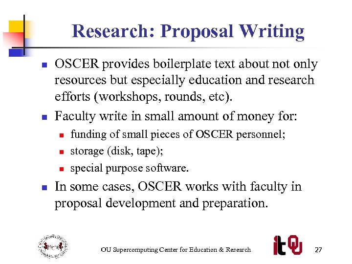 Research: Proposal Writing n n OSCER provides boilerplate text about not only resources but