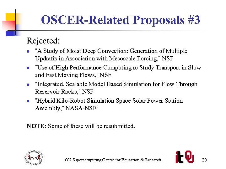"""OSCER-Related Proposals #3 Rejected: n n """"A Study of Moist Deep Convection: Generation of"""