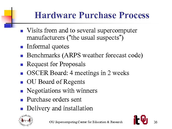 Hardware Purchase Process n n n n n Visits from and to several supercomputer