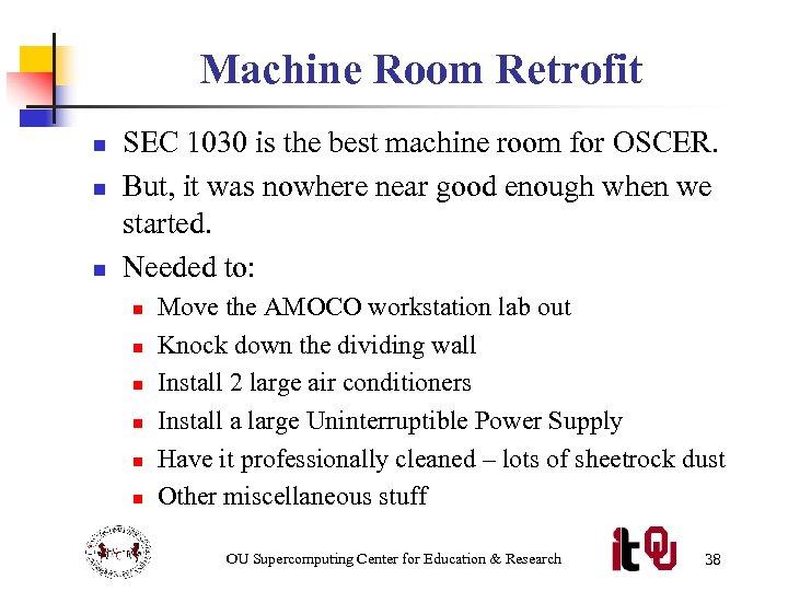 Machine Room Retrofit n n n SEC 1030 is the best machine room for