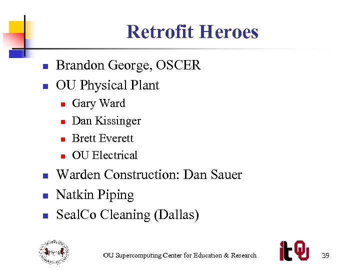 Retrofit Heroes n n Brandon George, OSCER OU Physical Plant n n n n