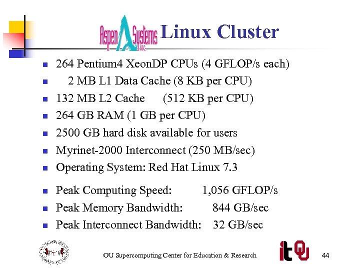 Linux Cluster n n n n n 264 Pentium 4 Xeon. DP CPUs (4