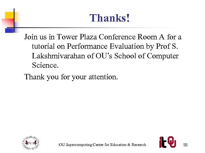 Thanks! Join us in Tower Plaza Conference Room A for a tutorial on Performance