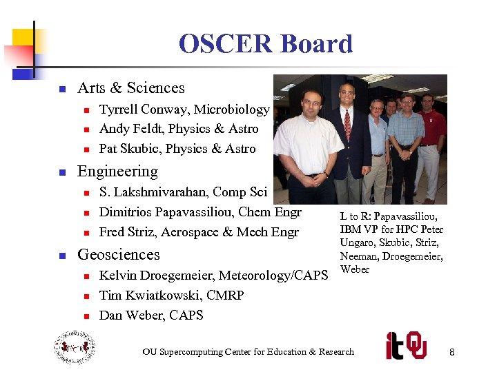 OSCER Board n Arts & Sciences n n Engineering n n Tyrrell Conway, Microbiology