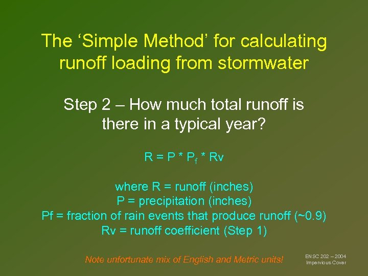 The 'Simple Method' for calculating runoff loading from stormwater Step 2 – How much
