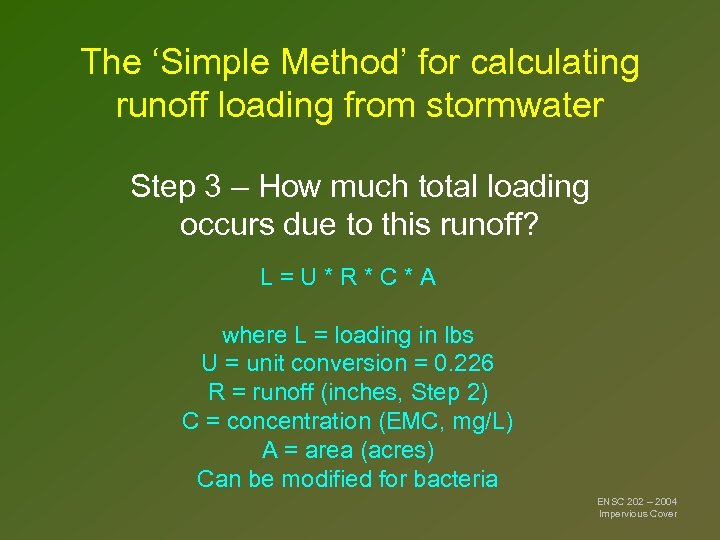 The 'Simple Method' for calculating runoff loading from stormwater Step 3 – How much