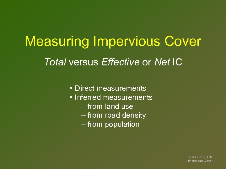 Measuring Impervious Cover Total versus Effective or Net IC • Direct measurements • Inferred