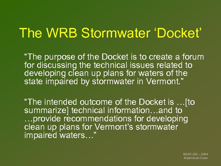 "The WRB Stormwater 'Docket' ""The purpose of the Docket is to create a forum"
