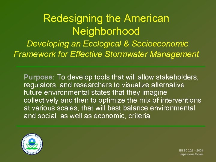 Redesigning the American Neighborhood Developing an Ecological & Socioeconomic Framework for Effective Stormwater Management