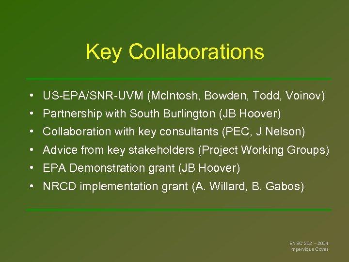 Key Collaborations • US-EPA/SNR-UVM (Mc. Intosh, Bowden, Todd, Voinov) • Partnership with South Burlington