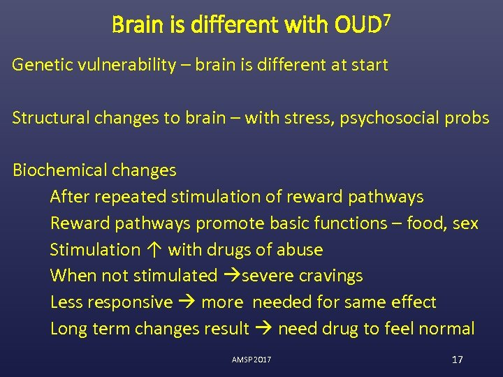 Brain is different with OUD 7 Genetic vulnerability – brain is different at start