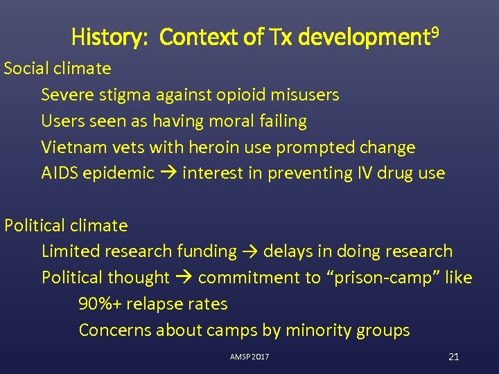 History: Context of Tx development 9 Social climate Severe stigma against opioid misusers Users