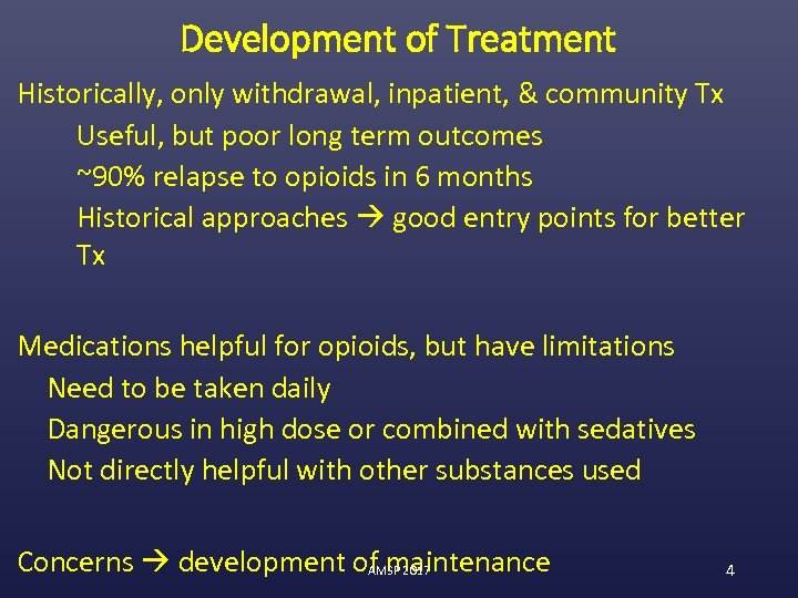 Development of Treatment Historically, only withdrawal, inpatient, & community Tx Useful, but poor long