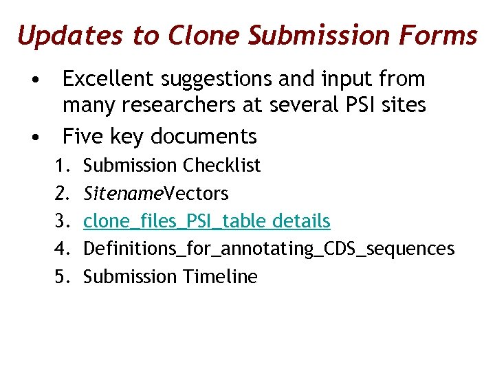 Updates to Clone Submission Forms • Excellent suggestions and input from many researchers at