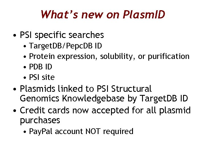 What's new on Plasm. ID • PSI specific searches • Target. DB/Pepc. DB ID