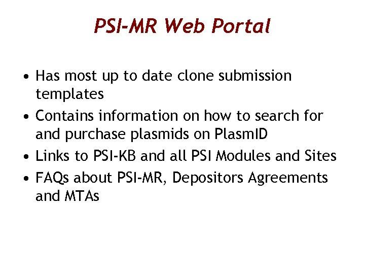 PSI-MR Web Portal • Has most up to date clone submission templates • Contains