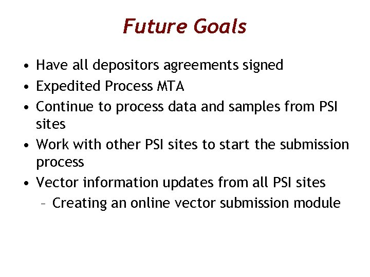 Future Goals • Have all depositors agreements signed • Expedited Process MTA • Continue