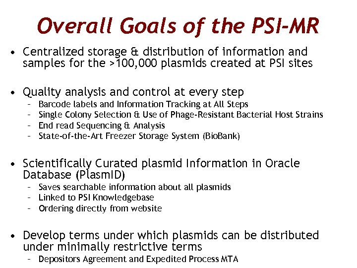 Overall Goals of the PSI-MR • Centralized storage & distribution of information and samples