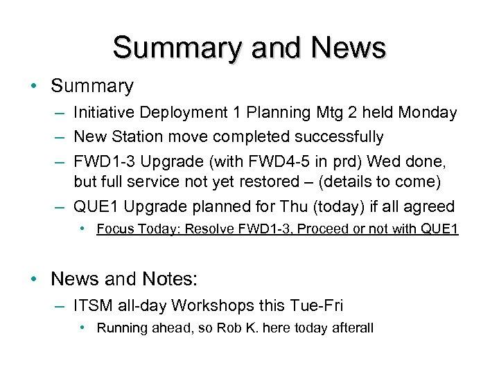 Summary and News • Summary – Initiative Deployment 1 Planning Mtg 2 held Monday