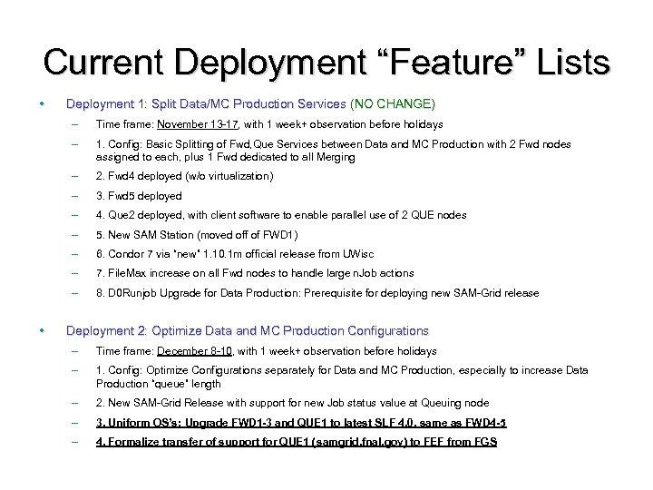 """Current Deployment """"Feature"""" Lists • Deployment 1: Split Data/MC Production Services (NO CHANGE) –"""