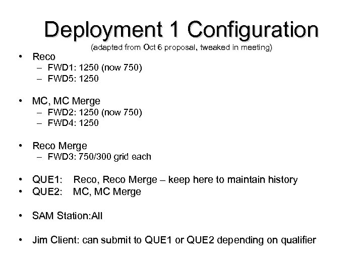 Deployment 1 Configuration • Reco (adapted from Oct 6 proposal, tweaked in meeting) –