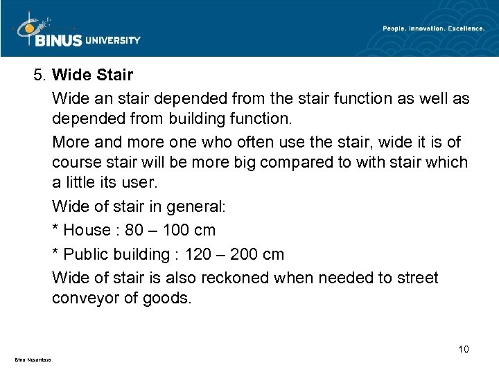 5. Wide Stair Wide an stair depended from the stair function as well as