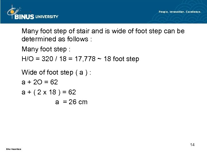 Many foot step of stair and is wide of foot step can be determined