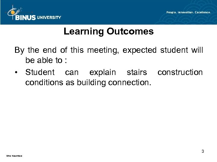 Learning Outcomes By the end of this meeting, expected student will be able to